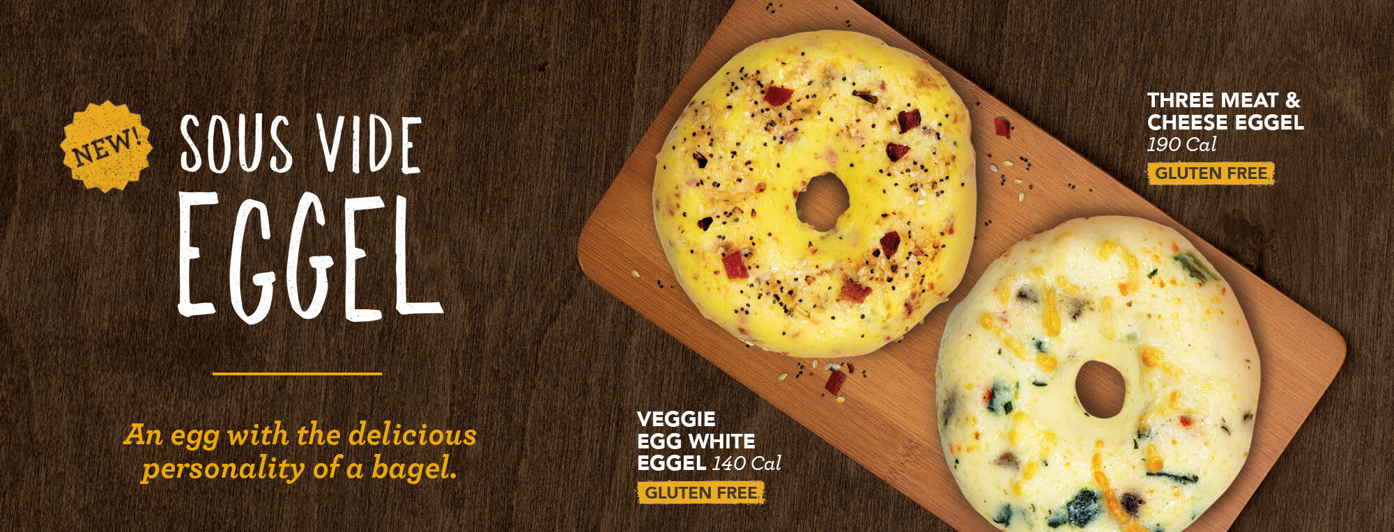 ROTATING SLIDER: Try our new Eggels - 2 Flavors, 3 Meat & Cheese or the Veggie Egg White! Click to download our app.
