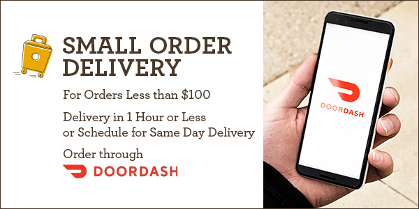 Small Order Delivery For Orders less than $100. Delivery in 1 hour of less or schedule for same day delivery