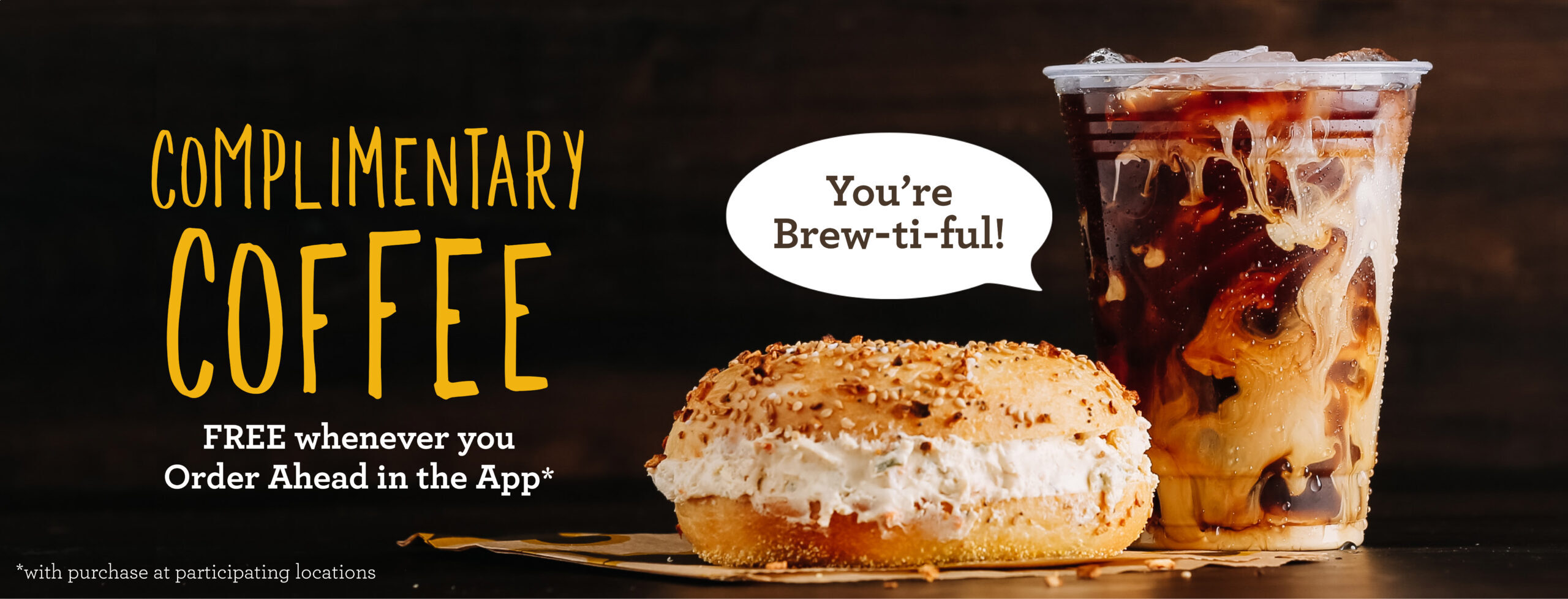 Complimentary Coffee – Free when you order ahead in the mobile app!